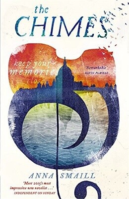 The Chimes by Anna Smaill