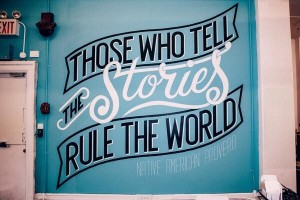 Proverb: Those who tell the stories rule the world